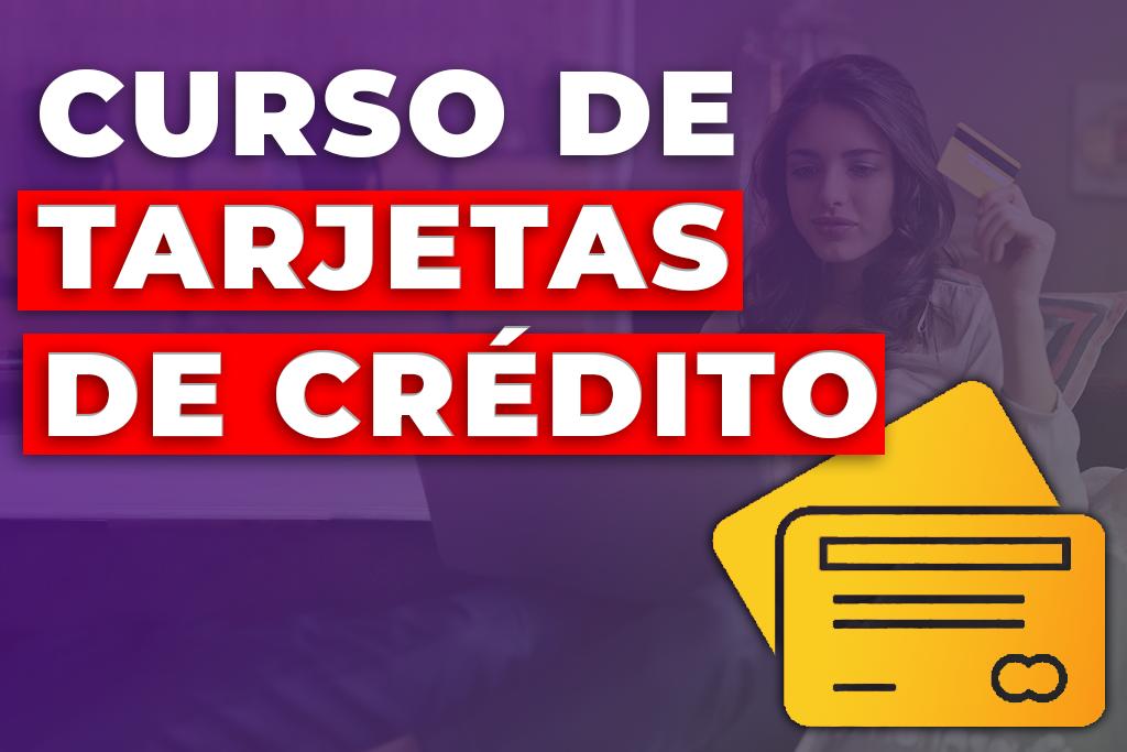 CURSO TARJETAS DE CRÉDITO