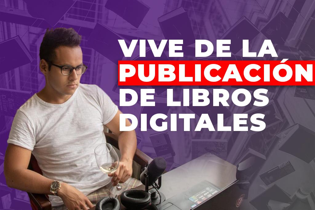VIVE DE LA PUBLICACIÓN DE LIBROS EN AMAZON