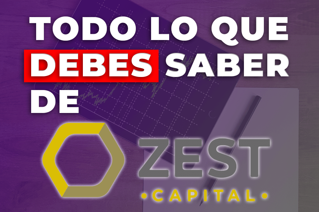 ZEST CAPITAL - TODO LO QUE DEBES SABER