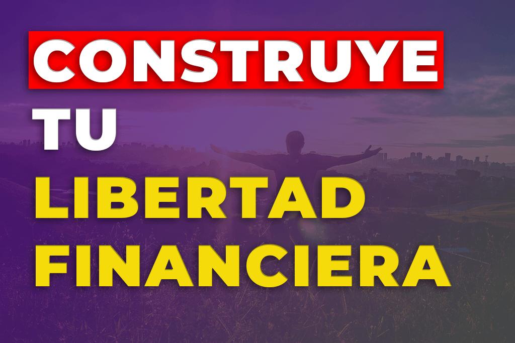 LIBERTAD FINANCIERA DE 0 A 100