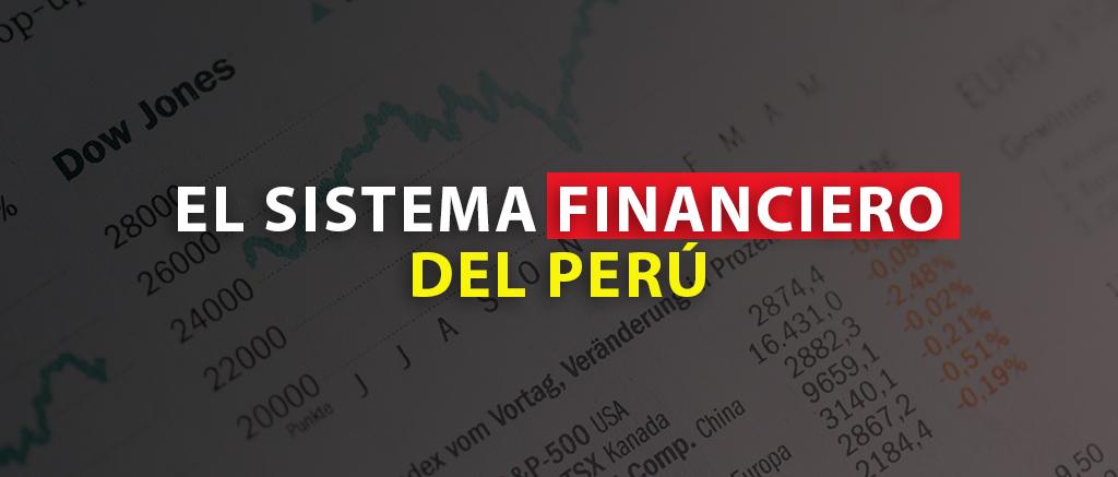 el sistema financiero del Perú
