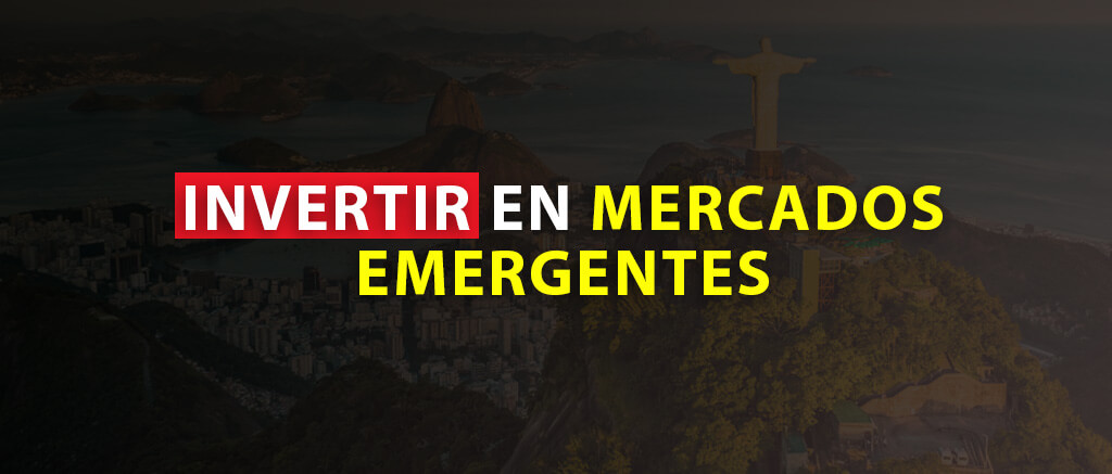 INVERTIR EN MERCADOS EMERGENTES