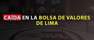 CAÍDA EN LA BOLSA DE VALORES DE LIMA