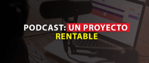 Podcast: Un proyecto Rentable