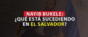 NAYIB BUKELE EL SALVADOR