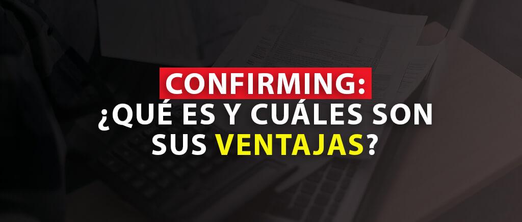 QUE ES EL CONFIRMING