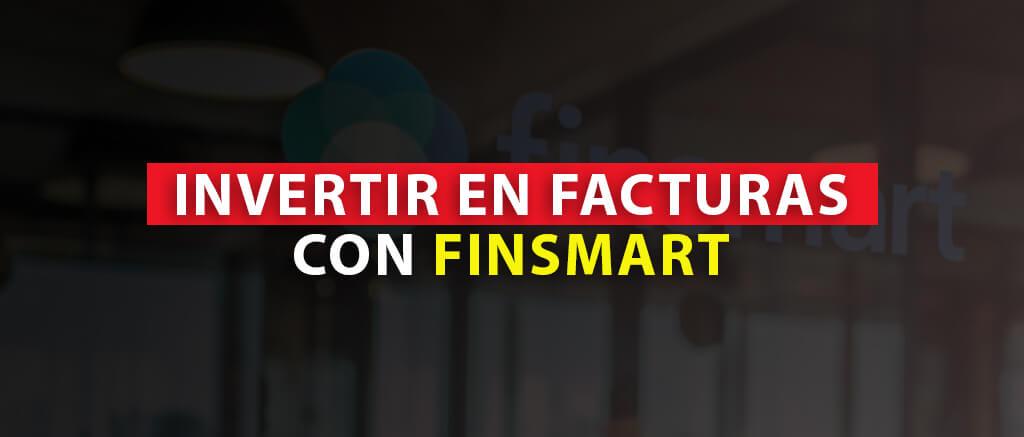 INVERTIR EN FACTURAS CON FINSMART