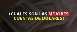 Mejores cuentas de ahorro en dólares en el Perú