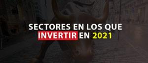 Sectores para invertir en 2021